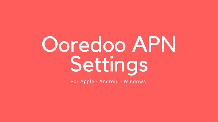 Ooredoo APN Settings